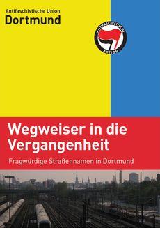 Wegweiser in die Vergangenheit – Fragwürdige Straßennamen in Dortmund